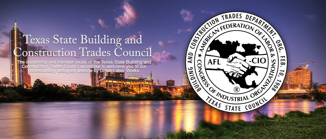 Welcome to Texas State Building and Construction Trades Council